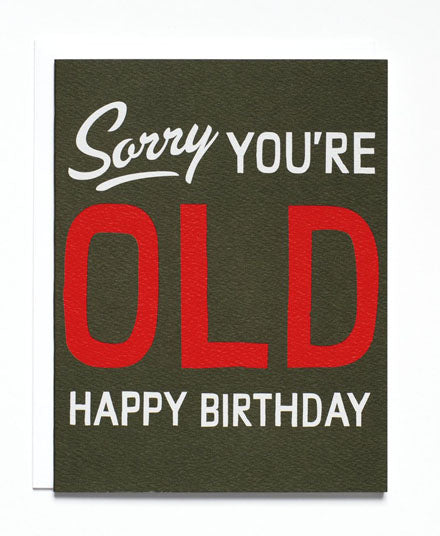 Greeting Card, Sorry You're Old Humorous