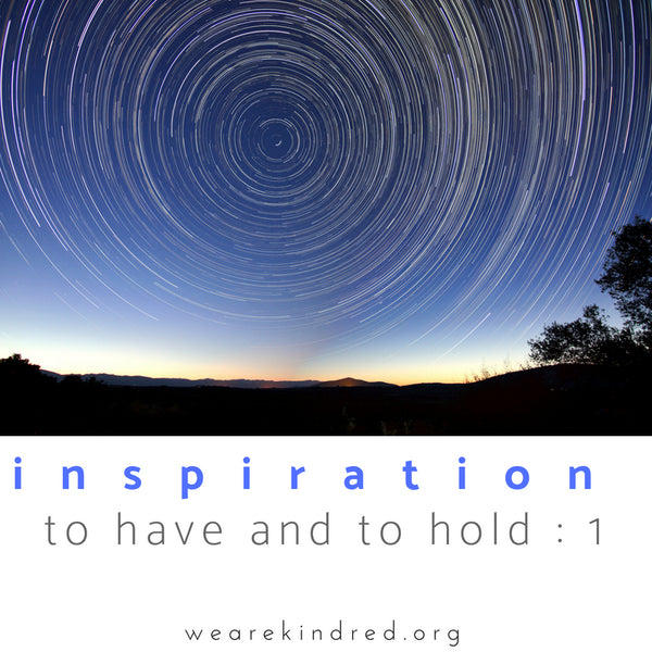 Inspiration to have and to hold : 1