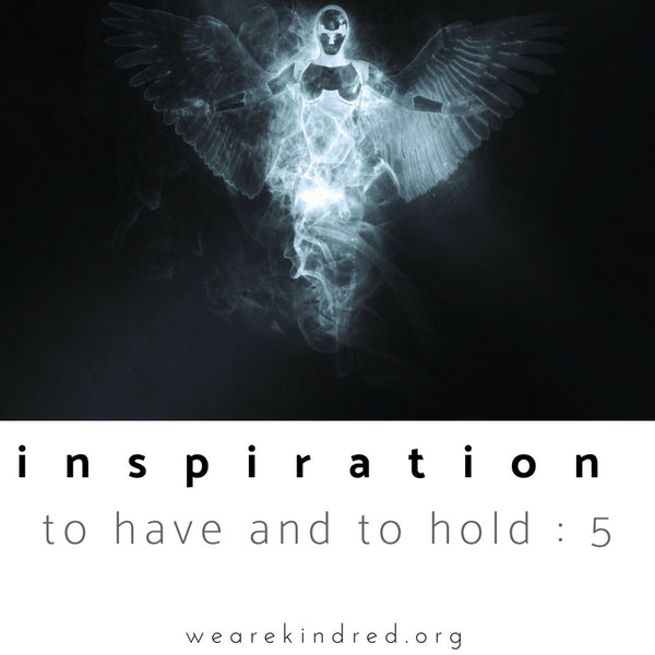 Inspiration to have and to hold : 5