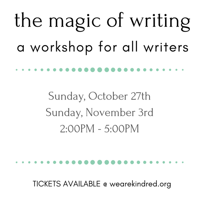 The Magic of Writing: A Workshop for writers of all genres.