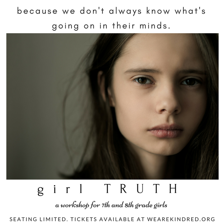 girl TRUTH workshop. September 23rd from  11:00AM - 4:00PM