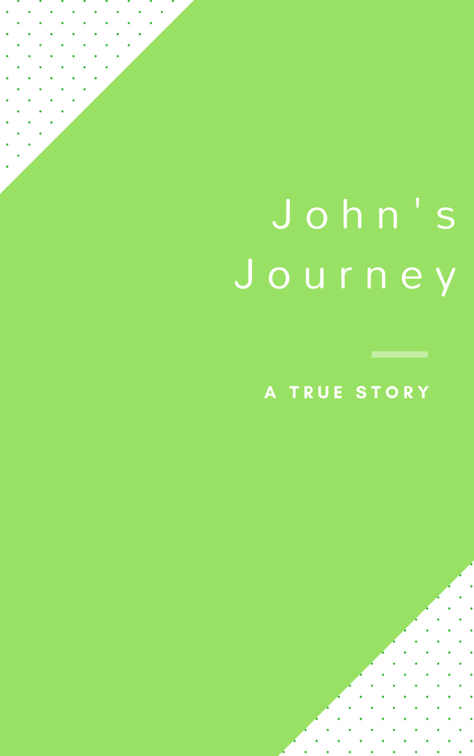 John's Journey to Happy. [eBook]