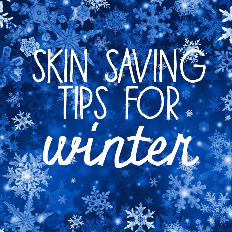 Skin Saving Tips for Winter