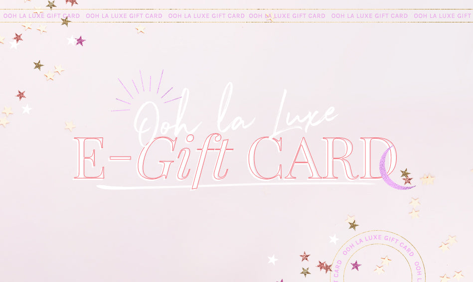 ff673a0ecb50 Online Gift Card – Ooh La Luxe
