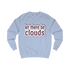 Let There Be Clouds sweatshirt