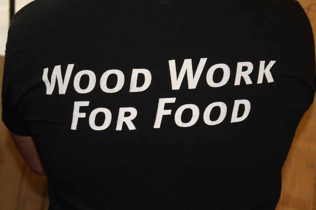 """Wood Work For Food"" T-shirts"