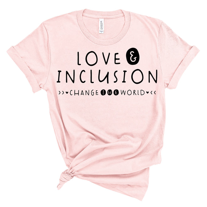 Love & Inclusion Change The World