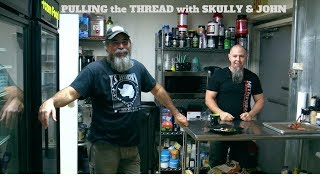 Pulling the Thread with Skully & John: Episode 6