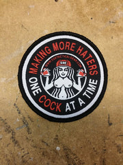 Making More Haters One Cock At A Time woven Patch