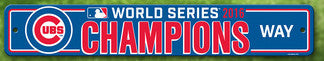 Cubs World Series 2016 Blue Street Sign ($10.99)