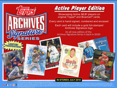 2 box break: 2018 Topps Archives Signature Series Baseball Box $7.50 per 3 checklist players, 22 total spots ID 18ARCHSSS107