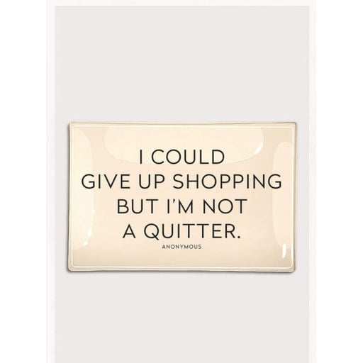 i could give up shopping but im not a quitter 5x8 - General