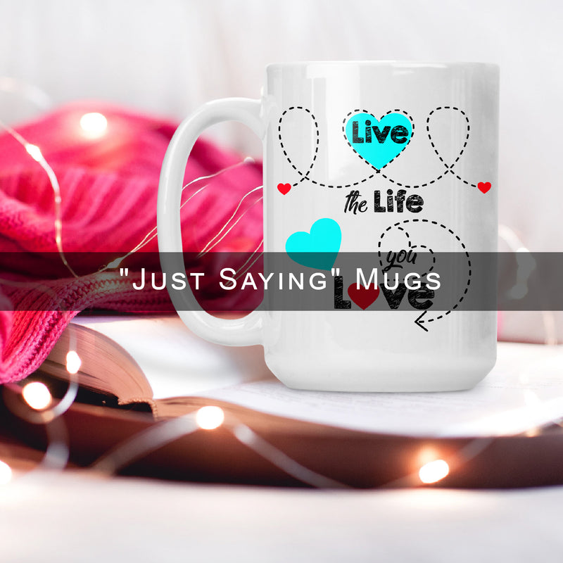 """Just Saying"" Mugs"