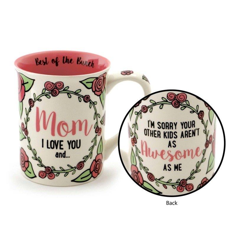 Mom I Love You And... Mug