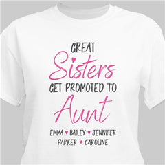 Personalized Great Sisters Get Promoted To Aunt T-Shirt (S)