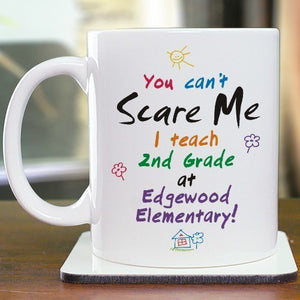 Can't Scare Me 11 oz. Teacher Coffee Mug