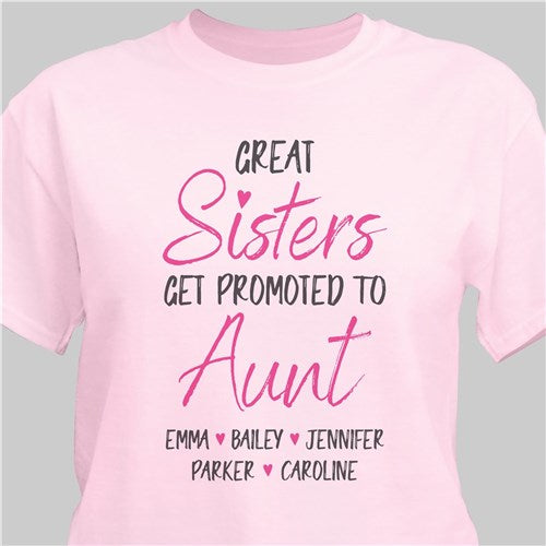 Personalized Great Sisters Get Promoted To Aunt T-Shirt