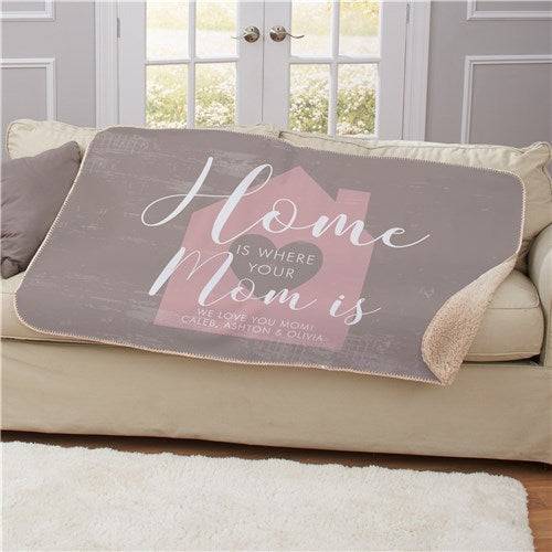 Personalized Home Is Where Your Mom Is Sherpa Throw