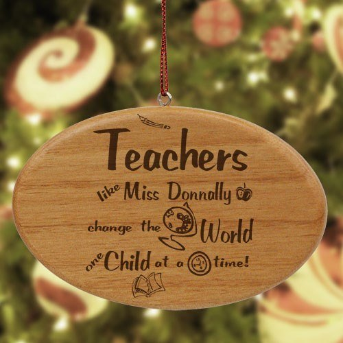 Engraved Teachers Change The World Personalized Wooden Oval Ornament