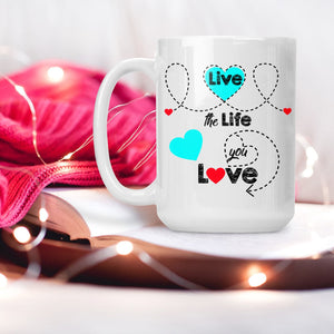 Live The Life You Want Mug