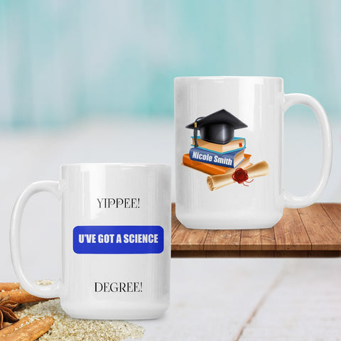 SavvyGifts You Have Got A Degree Personalized Graduation 15 Oz Mug