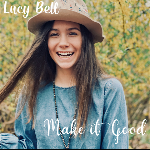 Make It Good - Lucy Bell