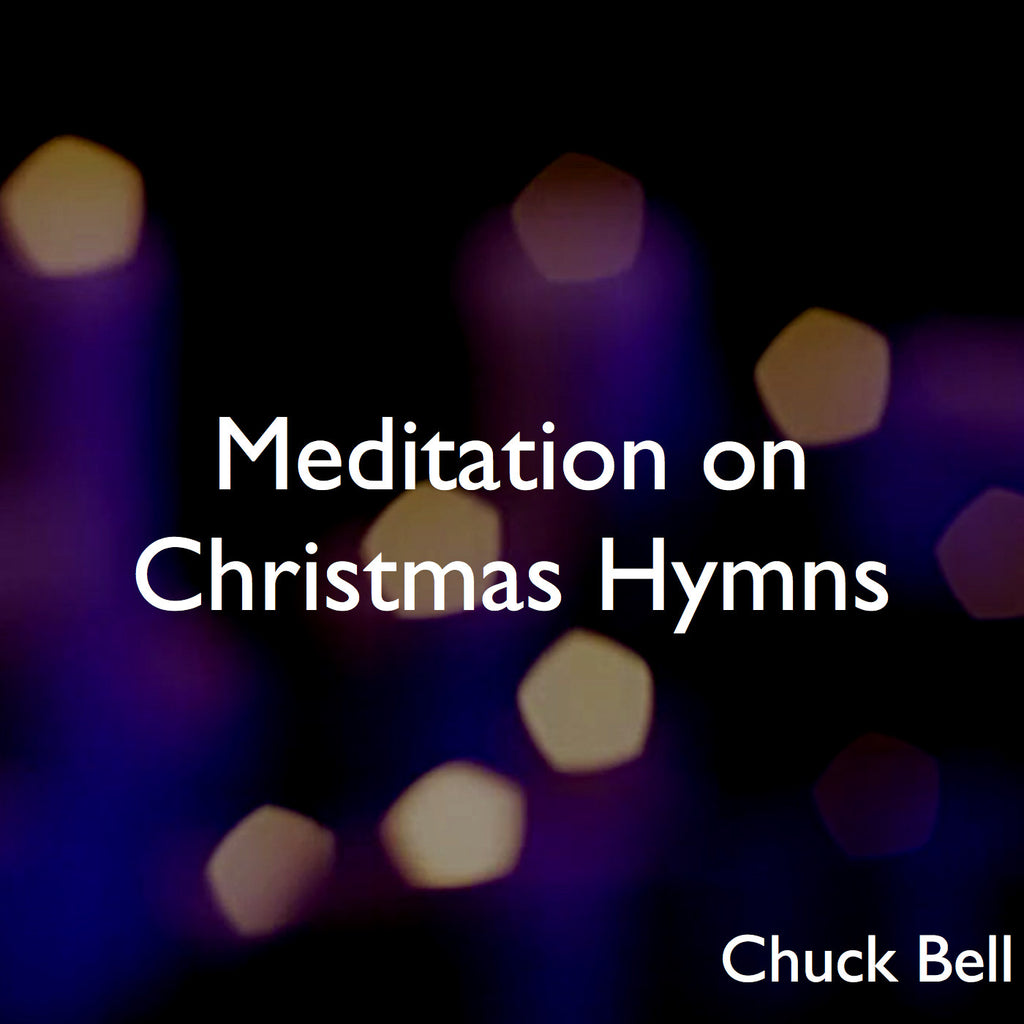 Meditation on Christmas Hymns - VOL 1 - DIGITAL DOWNLOAD - SHEET MUSIC