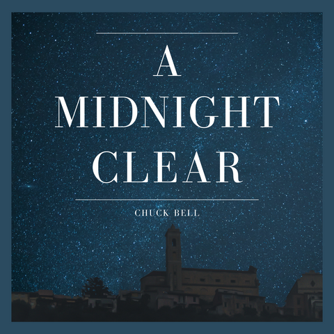 A Midnight Clear - (I Believe Even When - WDS Advent Series)