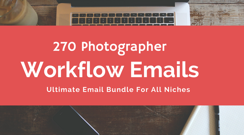 *BRAND NEW BUNDLE* 270 Workflow Emails for Photographers