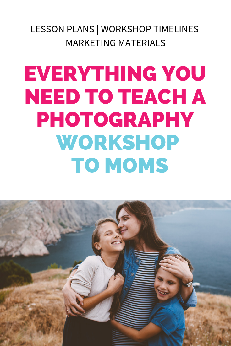 Workshop Kit: Everything You Need to Teach A Photography Workshop to Mom's  | Take Better Photos of Your Children