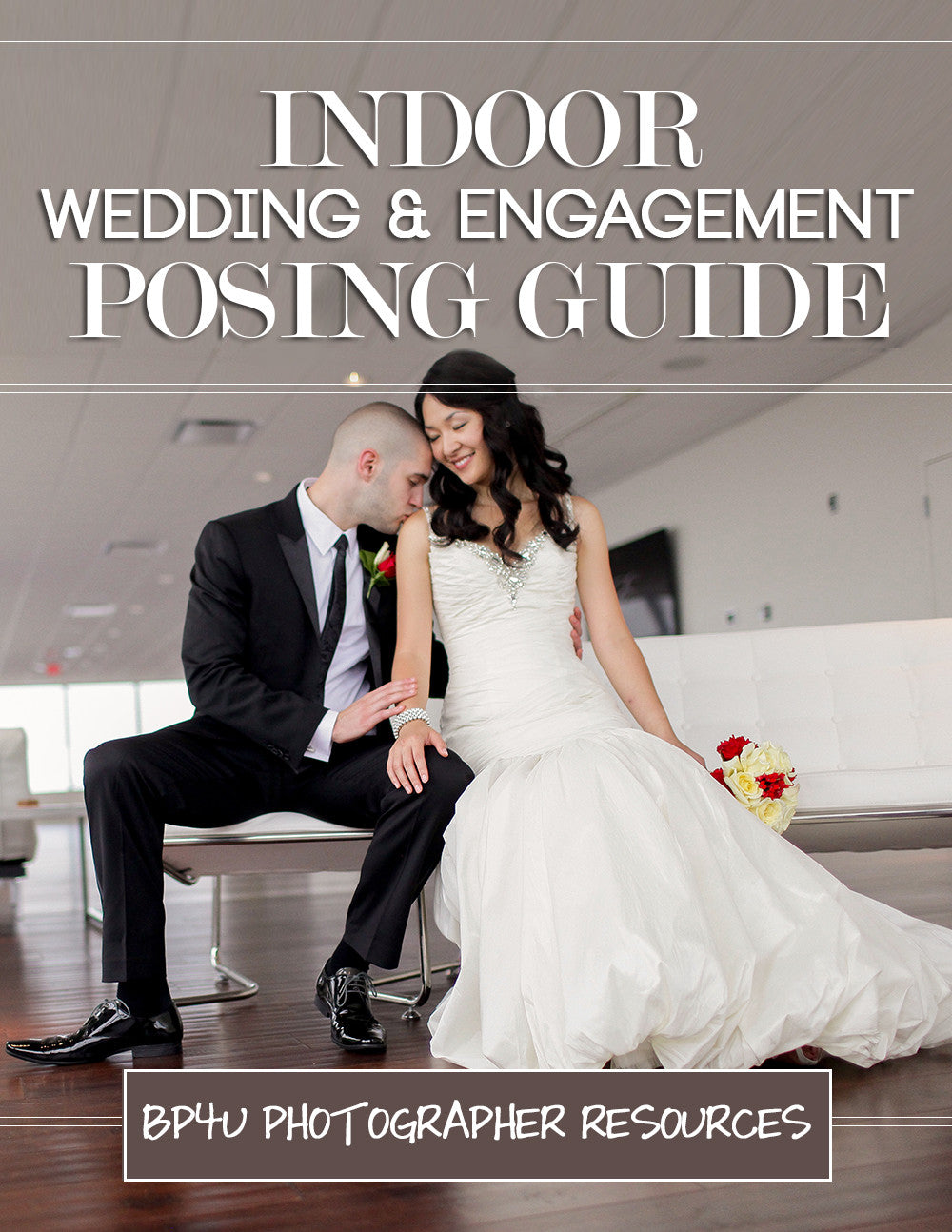 Wedding Photography Guide: Indoor Wedding & Engagement Photography Posing Guide