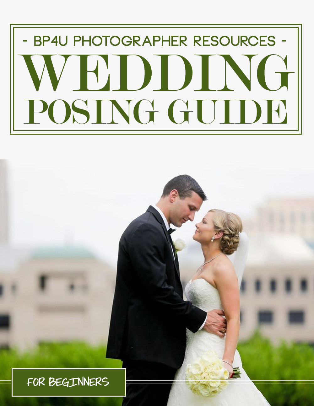 Wedding Photography Guide To Posing: Wedding Photography For Beginners