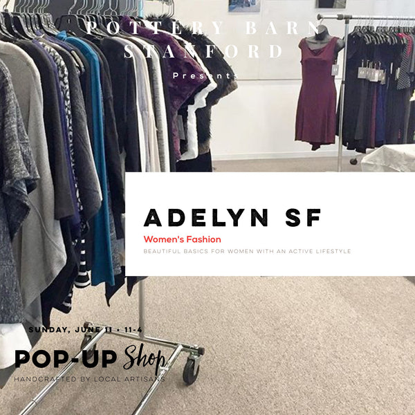 Adelyn SF PopUp Shop at Pottery Barn in Stanford Shopping Center.  Sunday June 11 from 11-4.