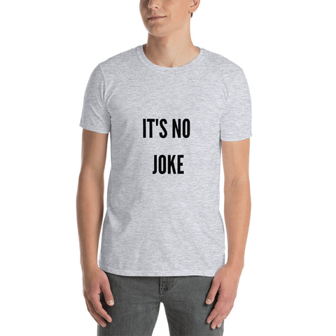 It's No Joke Premium T-Shirt