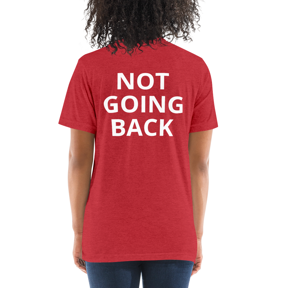 Short sleeve t-shirt Trust Women #RightToChoose NOT GOING BACK