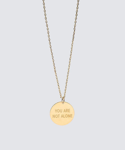 YOU ARE NOT ALONE Disc Necklace Necklaces The Giving Keys YOU ARE NOT ALONE GOLD