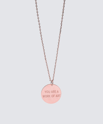 YOU ARE A WORK OF ART Disc Necklace Necklaces The Giving Keys YOU ARE A WORK OF ART ROSE GOLD