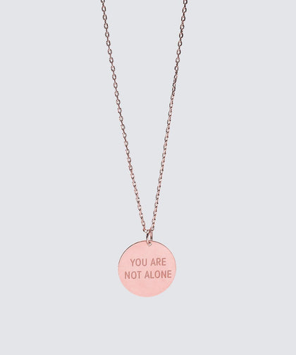 YOU ARE NOT ALONE Disc Necklace Necklaces The Giving Keys YOU ARE NOT ALONE ROSE GOLD