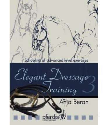DVD ELEGANT DRESSAGE TRAINING PART 3: SCHOOLING OF ADVANCED LEVEL EXERCISES WITH ANJA BERAN