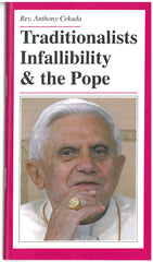 Traditionalists, Infallibility and the Pope