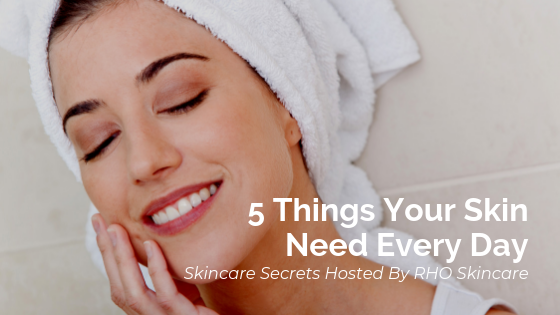 5 Things Your Skin Need Every Day