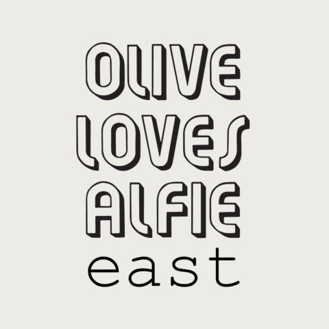 Olive Loves Alfie East
