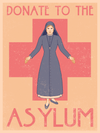 """DONATE TO THE ASYLUM"" by Drew Wise - Hero Complex Gallery"