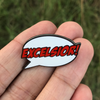 """Excelsior!"" Pin"