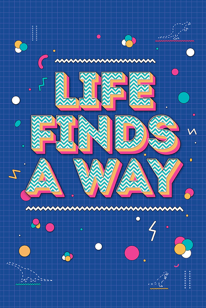 """Life Finds A Way"" by Middle Boop - Hero Complex Gallery"
