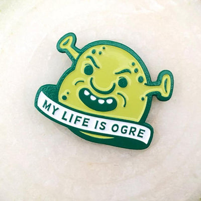 "785. ""My Life Is Ogre"" Pin by Not Cool Co."