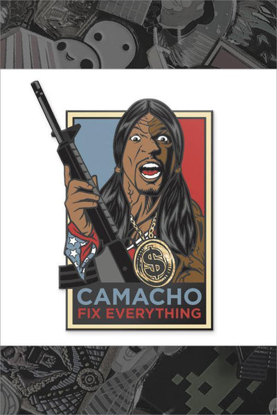 """Camacho Fix Everything"" Hard Enamel Pin by Rhys Cooper"