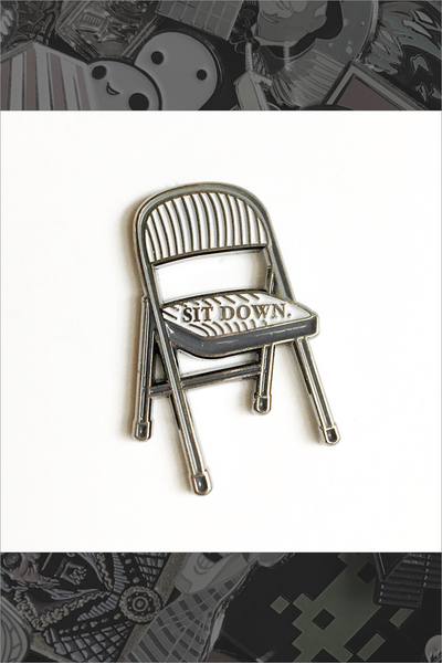 "095. ""Sit Down Be Humble Folding Chair"" Pin by ilootpaperie"