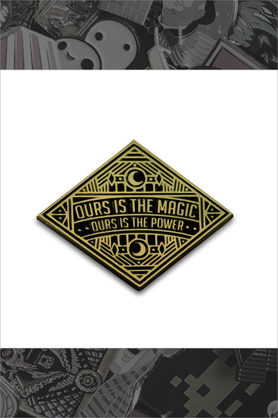 "129. ""Ours is the Magic"" Pin by Ludlow Luna"