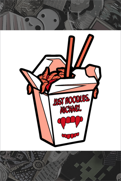 "152. ""Just Noodles, Michael"" Pin by Matt Ryan Tobin"